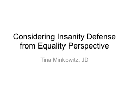 Considering Insanity Defense PowerPoint PPT Presentation