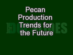 Pecan Production Trends for the Future