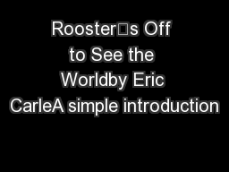 Rooster's Off to See the Worldby Eric CarleA simple introduction