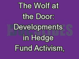 The Wolf at the Door: Developments in Hedge Fund Activism,