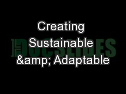 Creating Sustainable & Adaptable