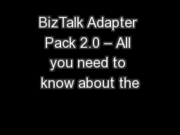 BizTalk Adapter Pack 2.0 – All you need to know about the