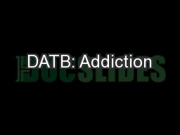 DATB: Addiction