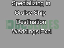 Specializing in Cruise Ship  Destination Weddings Excl
