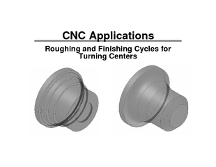 Roughing and Finishing Cycles for Turning CentersCNC Applications ...
