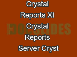 New to Crystal Reports XI Crystal Reports Server Cryst
