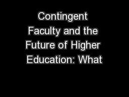 Contingent Faculty and the Future of Higher Education: What