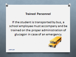 Trained Personnel