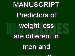 AUTHORS MANUSCRIPT Predictors of weight loss are different in men and women afte PDF document - DocSlides