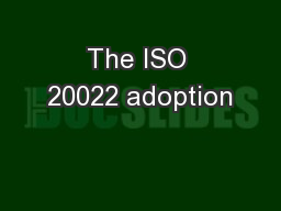 The ISO 20022 adoption PowerPoint PPT Presentation