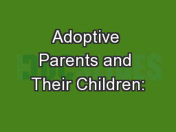 Adoptive Parents and Their Children: