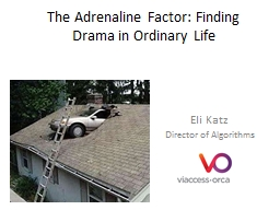 The Adrenaline Factor: Finding Drama in Ordinary Life