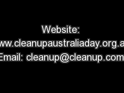 Website: www.cleanupaustraliaday.org.au | Email: cleanup@cleanup.com.a