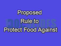 Proposed Rule to Protect Food Against