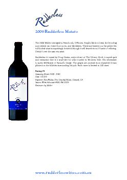 The 2006 Mataro was aged in French oak, 15% new. Purple/black colored,