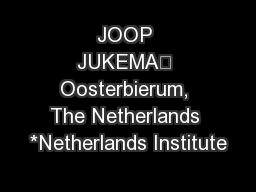JOOP JUKEMA' Oosterbierum, The Netherlands *Netherlands Institute