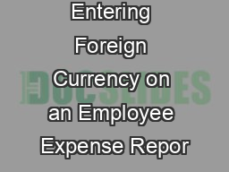 Entering Foreign Currency on an Employee Expense Repor