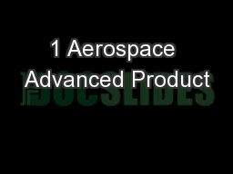 1 Aerospace Advanced Product