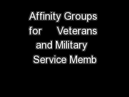 Affinity Groups for     Veterans and Military  Service Memb