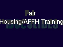 Fair Housing/AFFH Training PowerPoint PPT Presentation