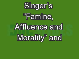 "Singer's ""Famine, Affluence and Morality"" and"