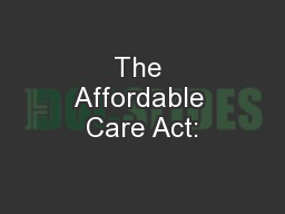 The Affordable Care Act: