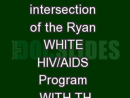 the intersection of the Ryan WHITE HIV/AIDS Program WITH TH
