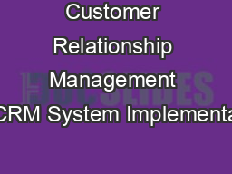 Customer Relationship Management CRM System Implementa