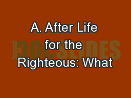A. After Life for the Righteous: What