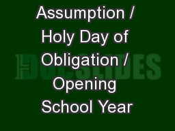 Feast of the Assumption / Holy Day of Obligation / Opening School Year
