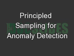 Principled Sampling for Anomaly Detection