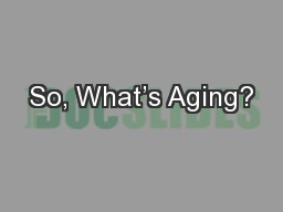 So, What's Aging?