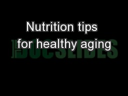 Nutrition tips for healthy aging