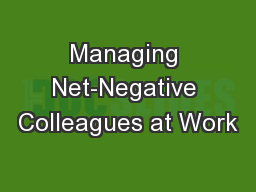 Managing Net-Negative Colleagues at Work PowerPoint PPT Presentation