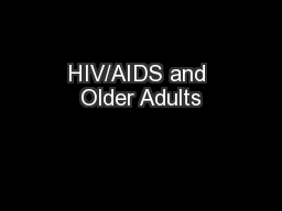 HIV/AIDS and Older Adults PowerPoint PPT Presentation