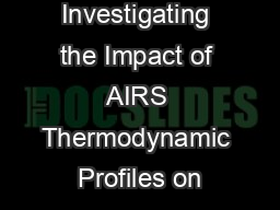 Investigating the Impact of AIRS Thermodynamic Profiles on