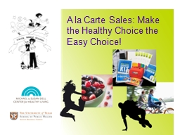 A la Carte Sales: Make the Healthy Choice the Easy Choice! PowerPoint PPT Presentation
