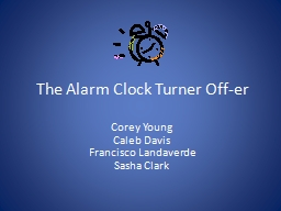 The Alarm Clock Turner Off-