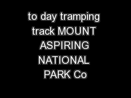 to day tramping track MOUNT ASPIRING NATIONAL PARK Co
