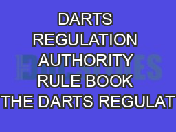 DARTS REGULATION AUTHORITY RULE BOOK THE DARTS REGULAT