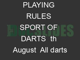 BDO PLAYING RULES SPORT OF DARTS  th August  All darts