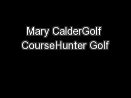 Mary CalderGolf CourseHunter Golf