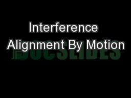 Interference Alignment By Motion