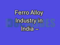 Ferro Alloy Industry in India –