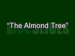 """""""The Almond Tree"""" PowerPoint PPT Presentation"""