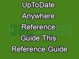 UpToDate Anywhere Reference Guide This Reference Guide