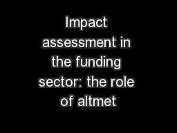 Impact assessment in the funding sector: the role of altmet PowerPoint PPT Presentation