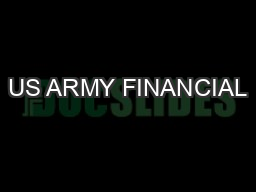 US ARMY FINANCIAL PowerPoint PPT Presentation