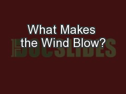 What Makes the Wind Blow?