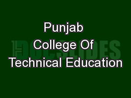 Punjab College Of Technical Education PowerPoint PPT Presentation